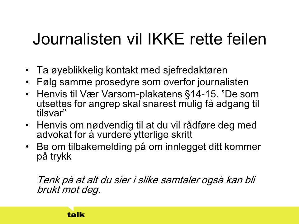 Journalisten vil IKKE rette feilen