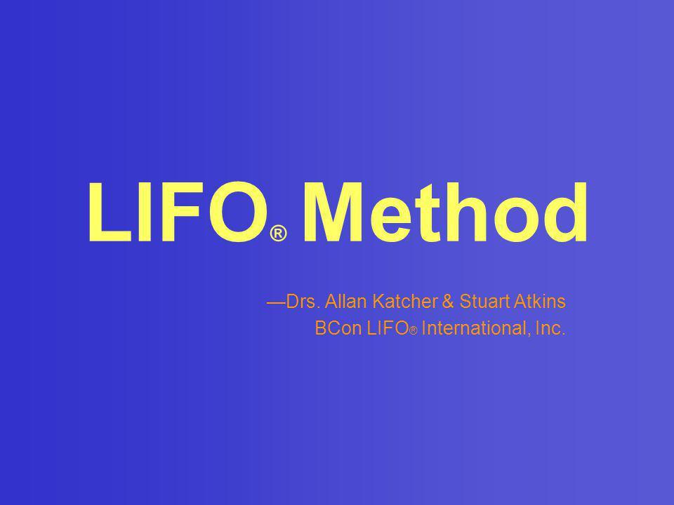 —Drs. Allan Katcher & Stuart Atkins BCon LIFO® International, Inc.