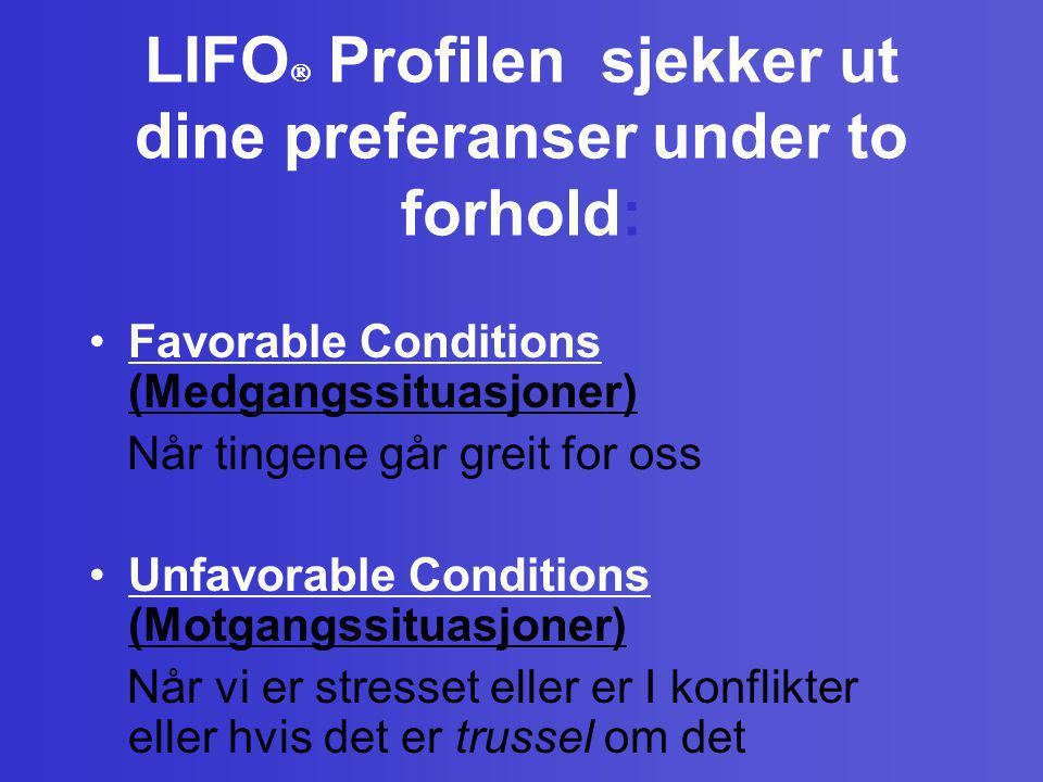 LIFO Profilen sjekker ut dine preferanser under to forhold: