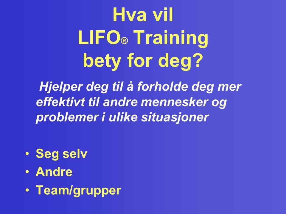 Hva vil LIFO® Training bety for deg