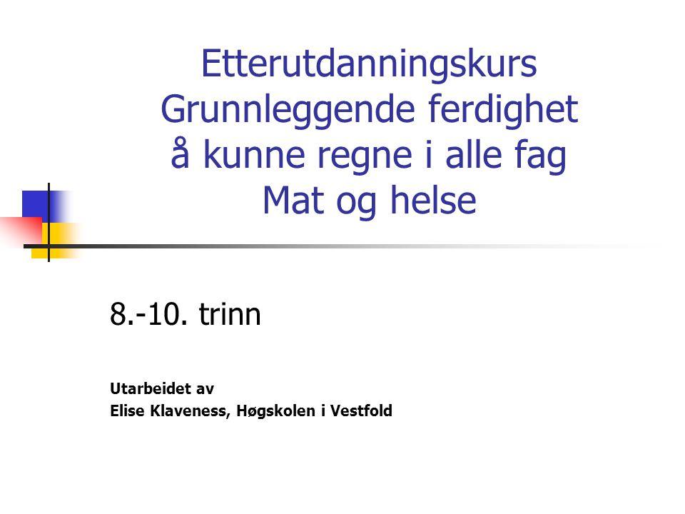 8.-10. trinn Utarbeidet av Elise Klaveness, Høgskolen i Vestfold