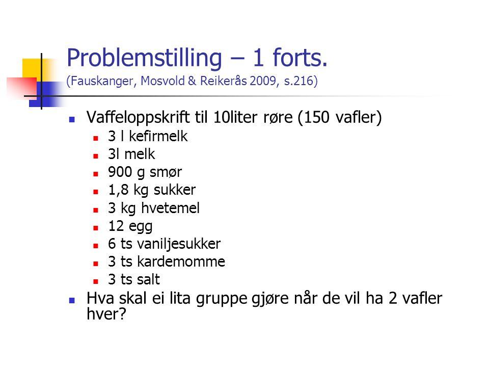 Problemstilling – 1 forts. (Fauskanger, Mosvold & Reikerås 2009, s