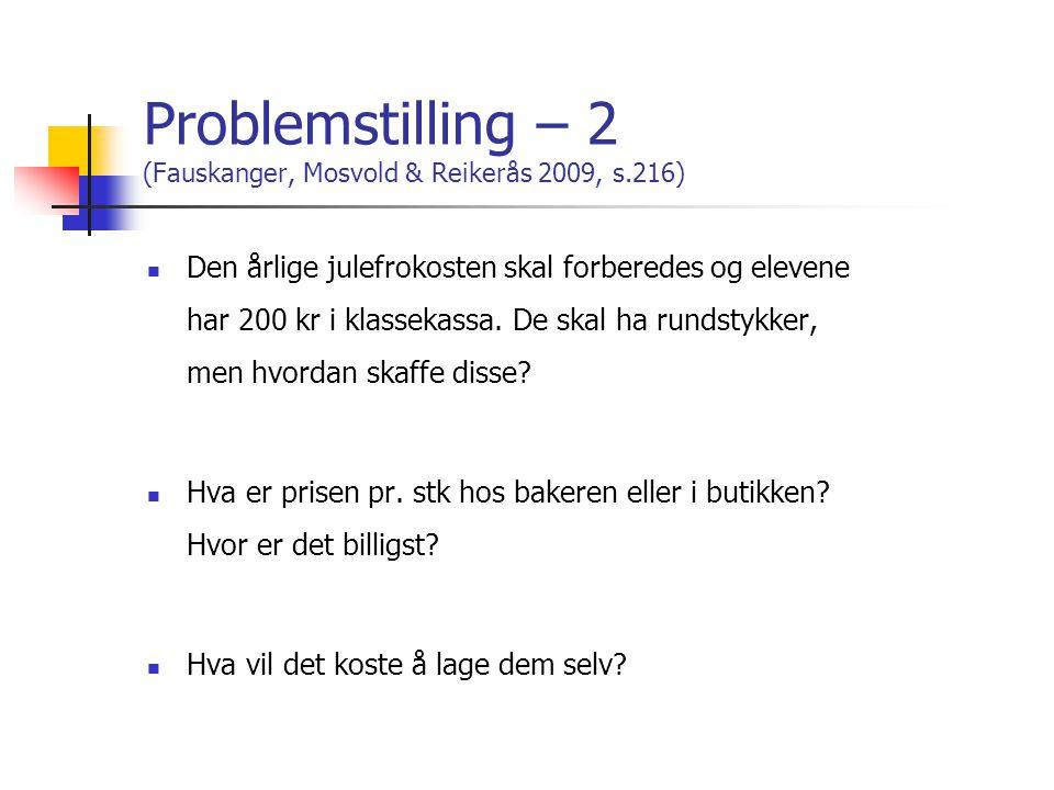 Problemstilling – 2 (Fauskanger, Mosvold & Reikerås 2009, s.216)