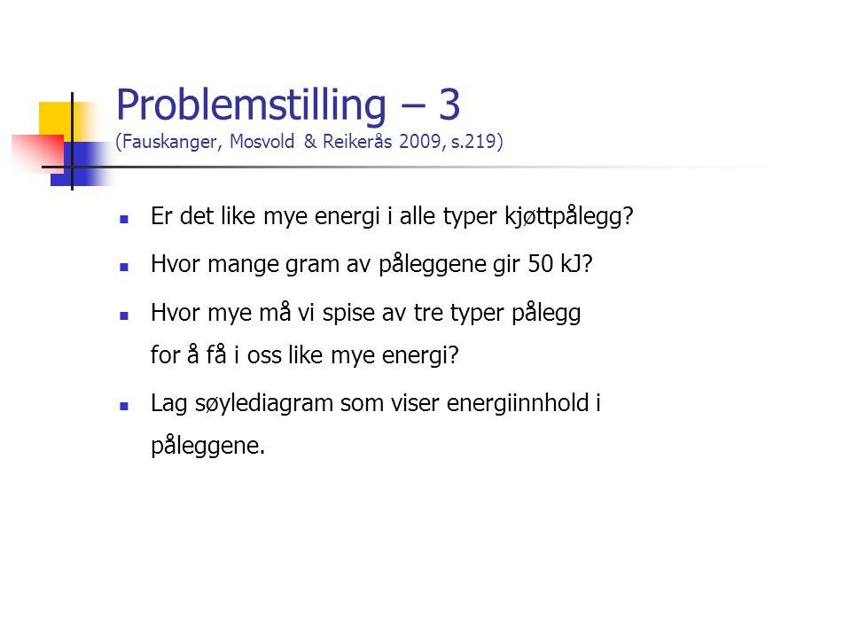 Problemstilling – 3 (Fauskanger, Mosvold & Reikerås 2009, s.219)