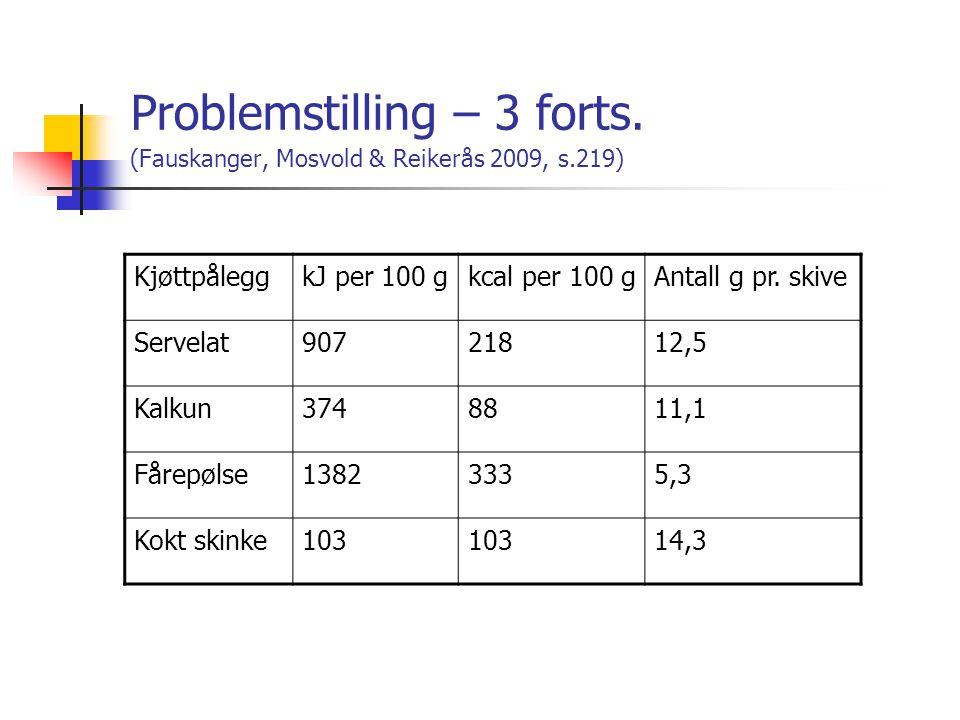Problemstilling – 3 forts. (Fauskanger, Mosvold & Reikerås 2009, s