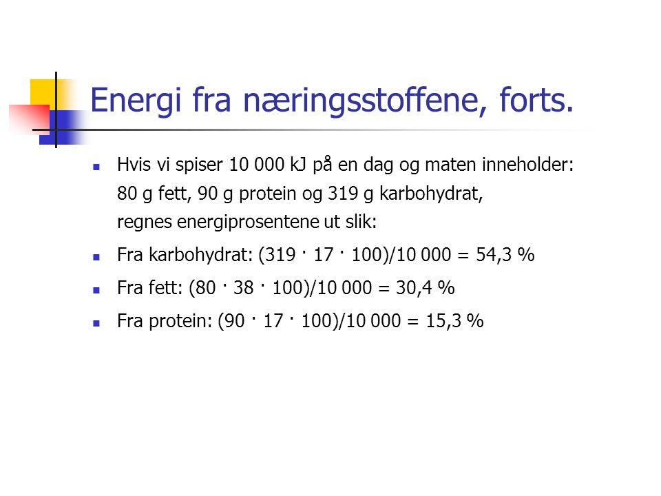 Energi fra næringsstoffene, forts.