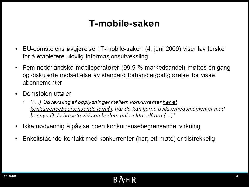 T-mobile-saken EU-domstolens avgjørelse i T-mobile-saken (4. juni 2009) viser lav terskel for å etablerere ulovlig informasjonsutveksling.