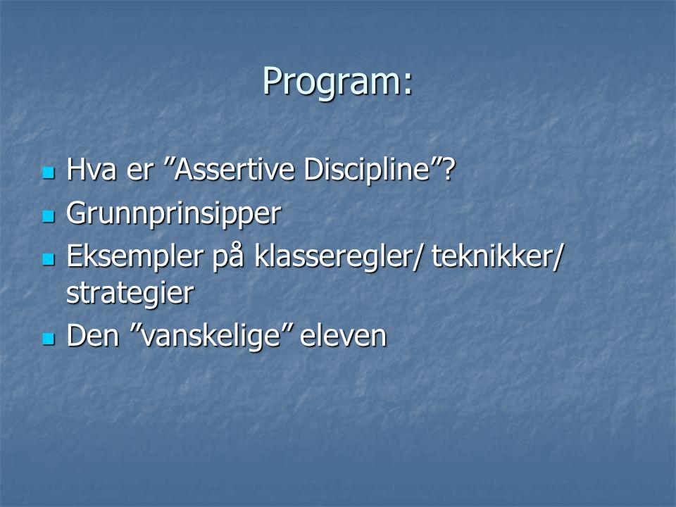 Program: Hva er Assertive Discipline Grunnprinsipper