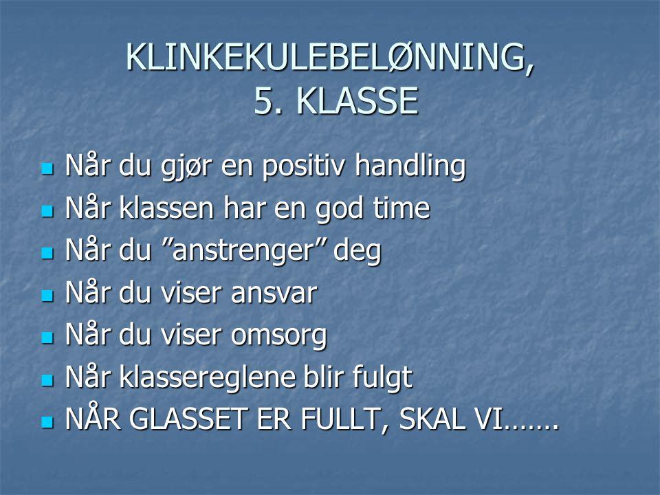 KLINKEKULEBELØNNING, 5. KLASSE