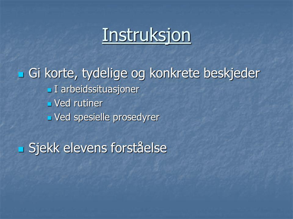 Instruksjon Gi korte, tydelige og konkrete beskjeder