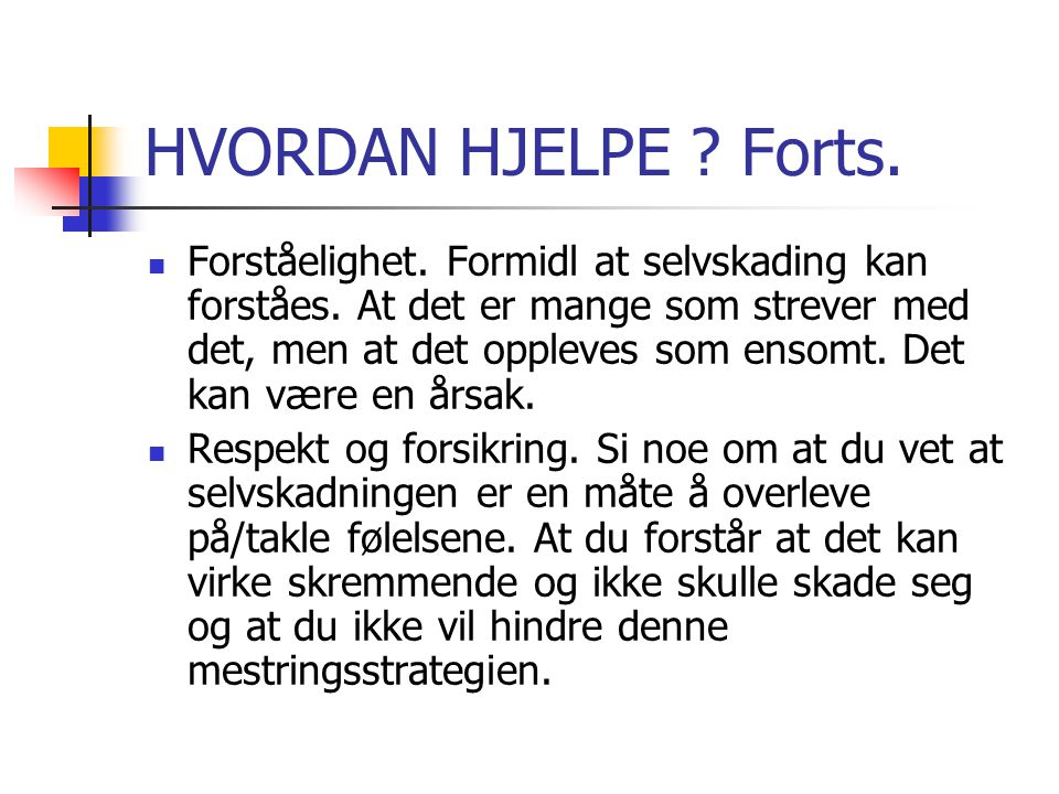 HVORDAN HJELPE Forts.