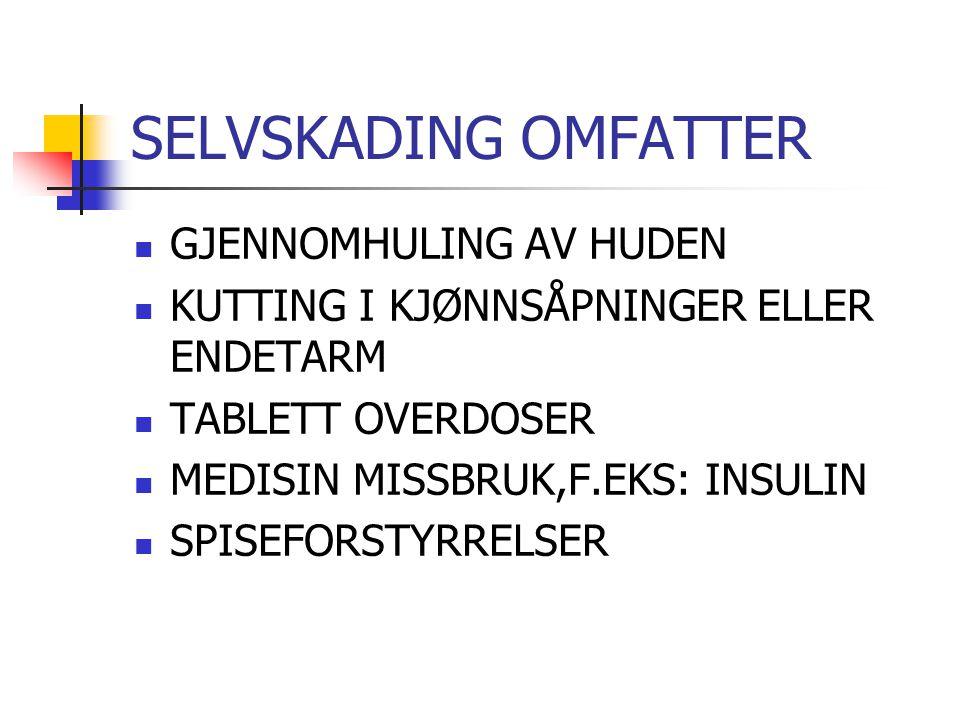 SELVSKADING OMFATTER GJENNOMHULING AV HUDEN