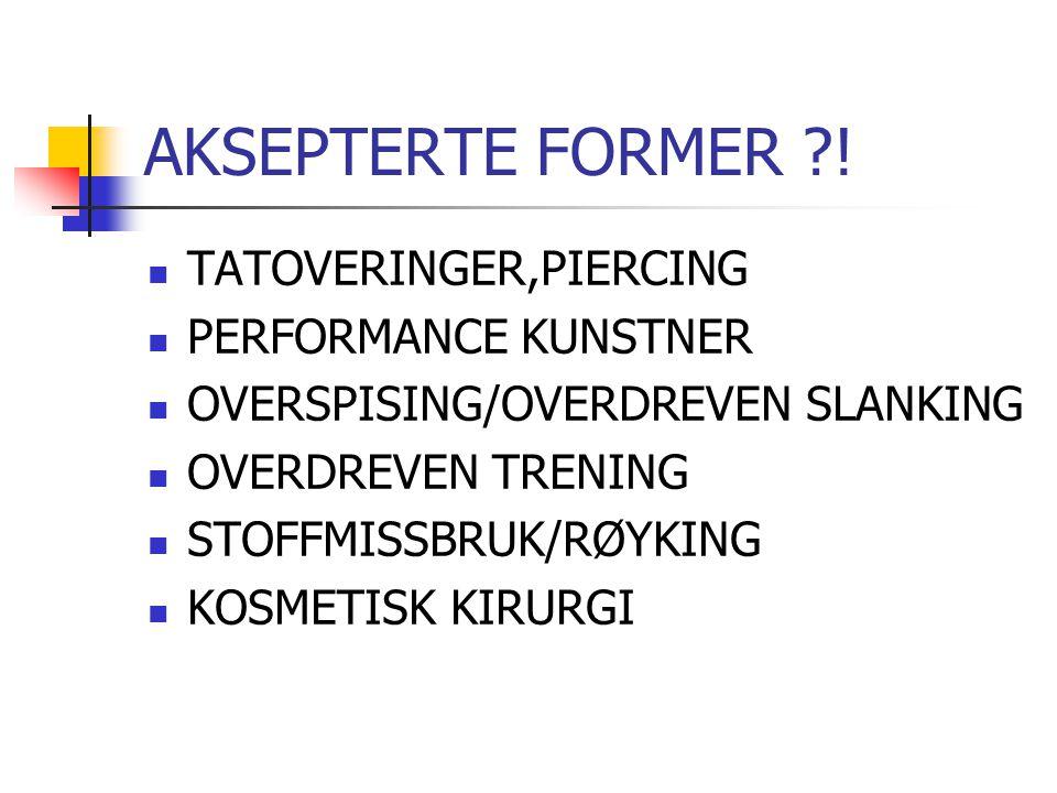 AKSEPTERTE FORMER ! TATOVERINGER,PIERCING PERFORMANCE KUNSTNER