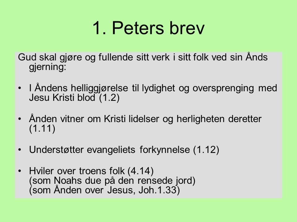 1. Peters brev Gud skal gjøre og fullende sitt verk i sitt folk ved sin Ånds gjerning:
