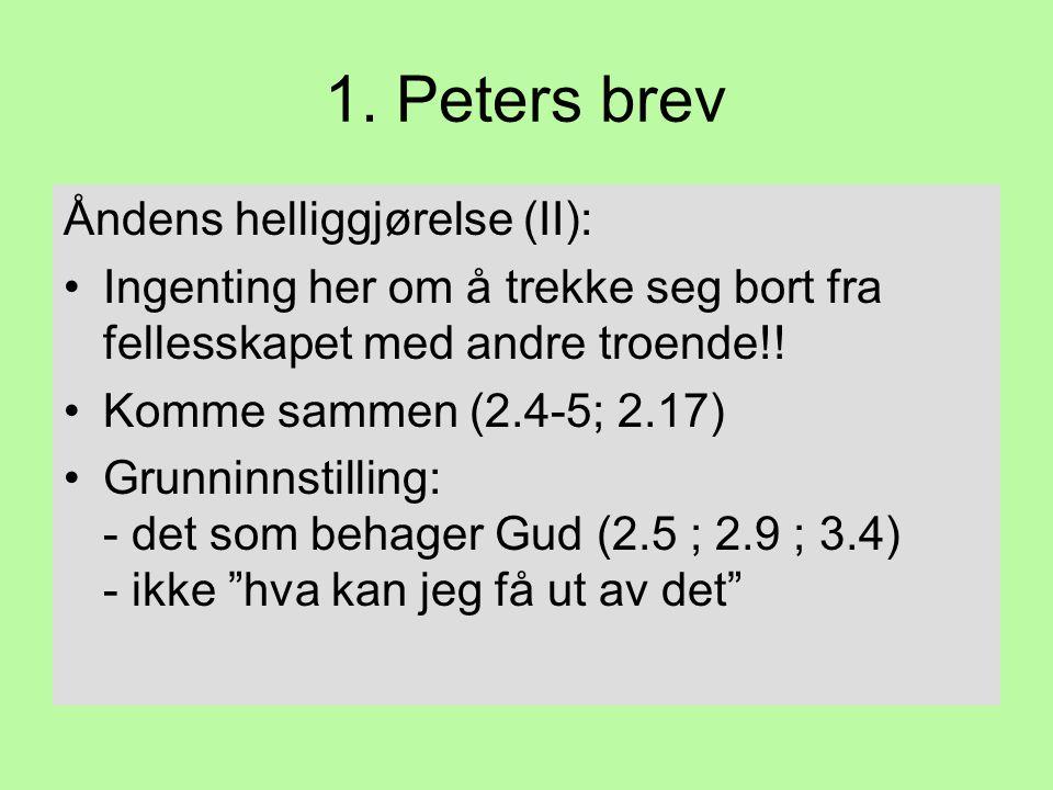 1. Peters brev Åndens helliggjørelse (II):