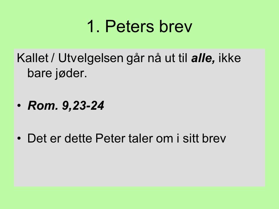 1. Peters brev Kallet / Utvelgelsen går nå ut til alle, ikke bare jøder.
