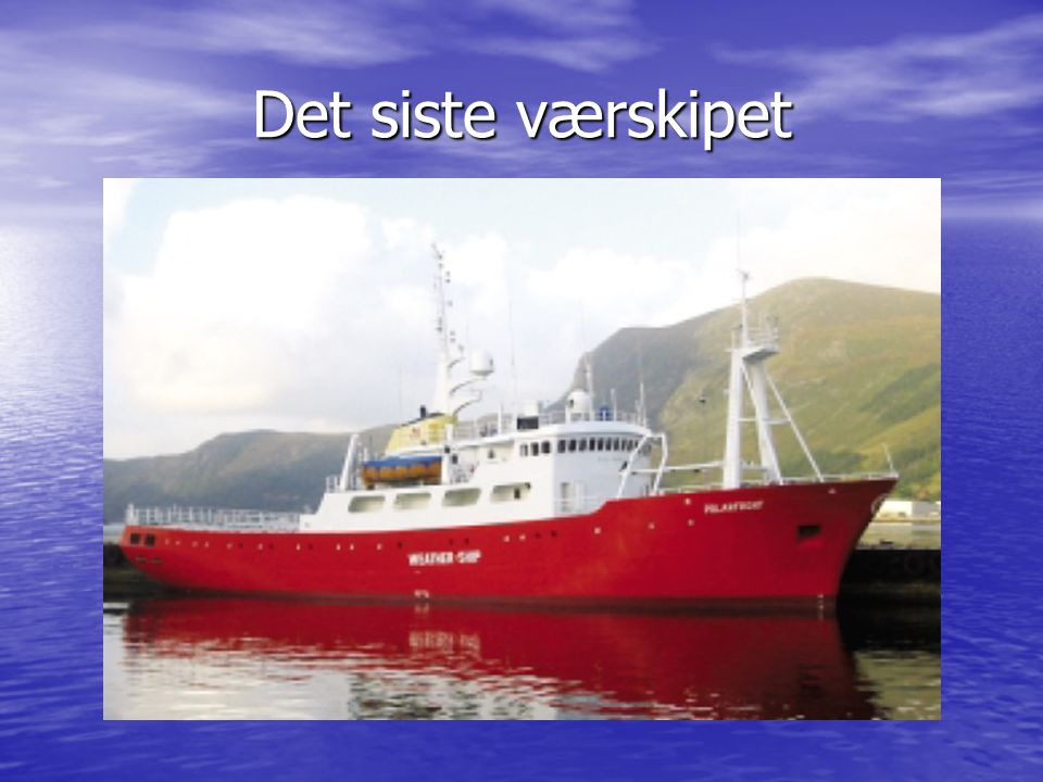 Det siste værskipet