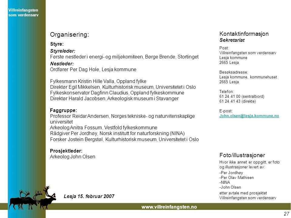 Organisering: Kontaktinformasjon Foto/illustrasjoner Styre: