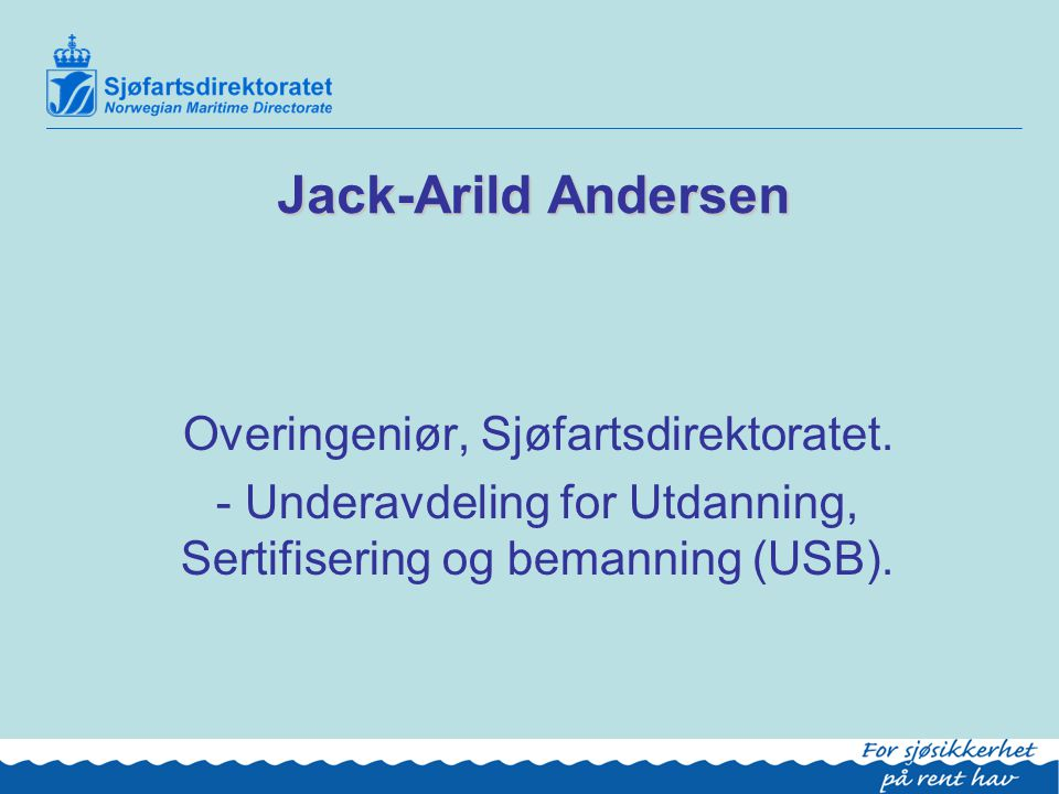 Jack-Arild Andersen Overingeniør, Sjøfartsdirektoratet.