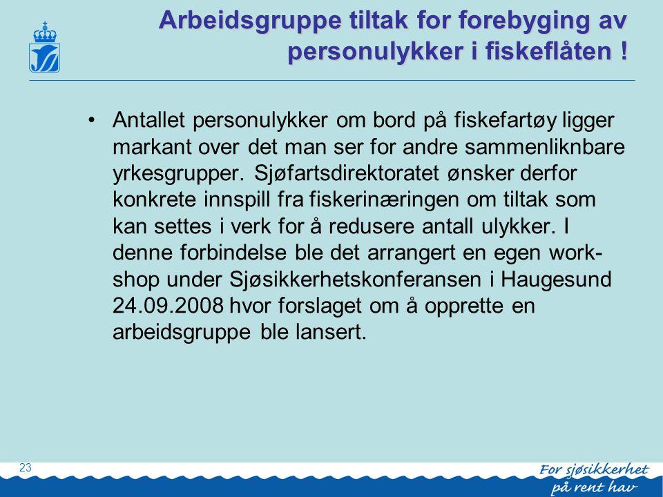 Arbeidsgruppe tiltak for forebyging av personulykker i fiskeflåten !