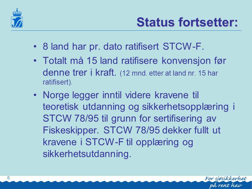 Status fortsetter: 8 land har pr. dato ratifisert STCW-F.