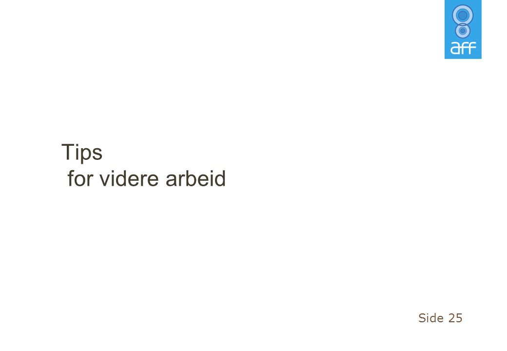 Tips for videre arbeid