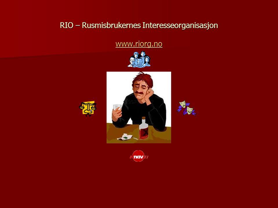 RIO – Rusmisbrukernes Interesseorganisasjon www.riorg.no