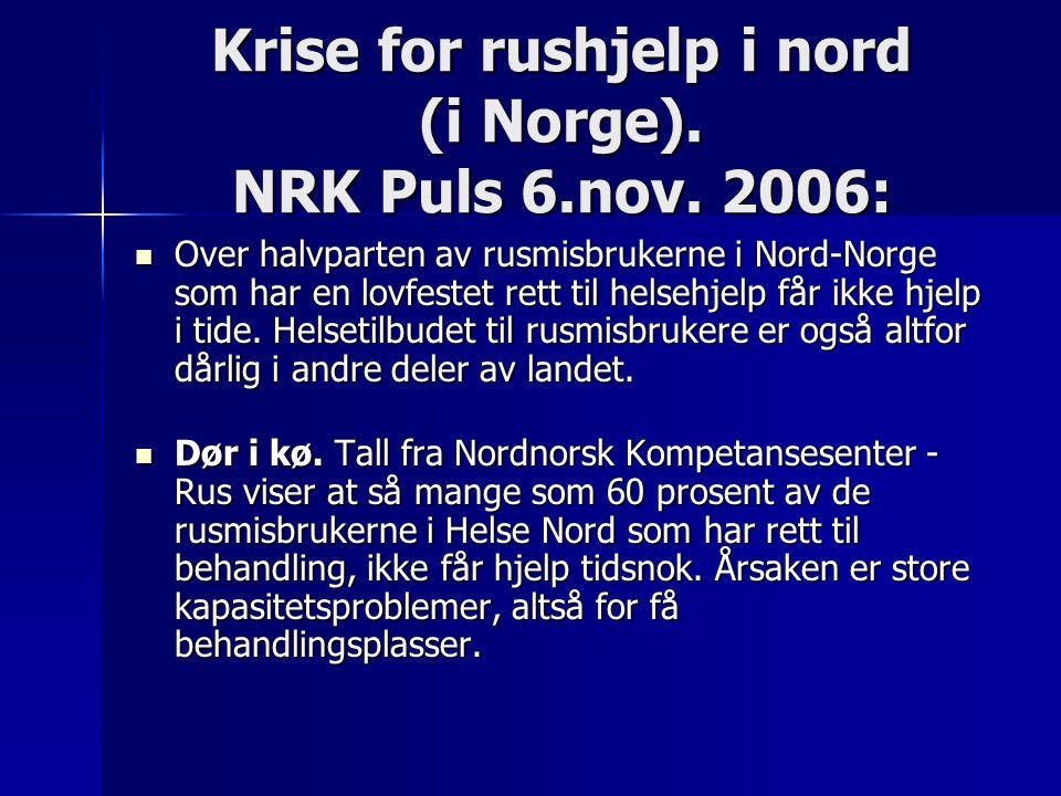 Krise for rushjelp i nord (i Norge). NRK Puls 6.nov. 2006: