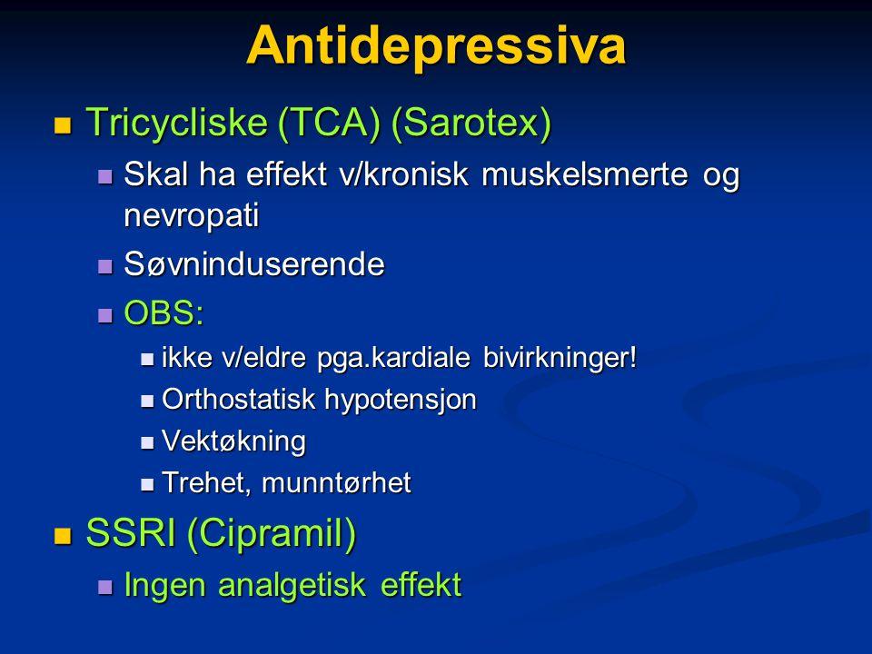 Antidepressiva Tricycliske (TCA) (Sarotex) SSRI (Cipramil)