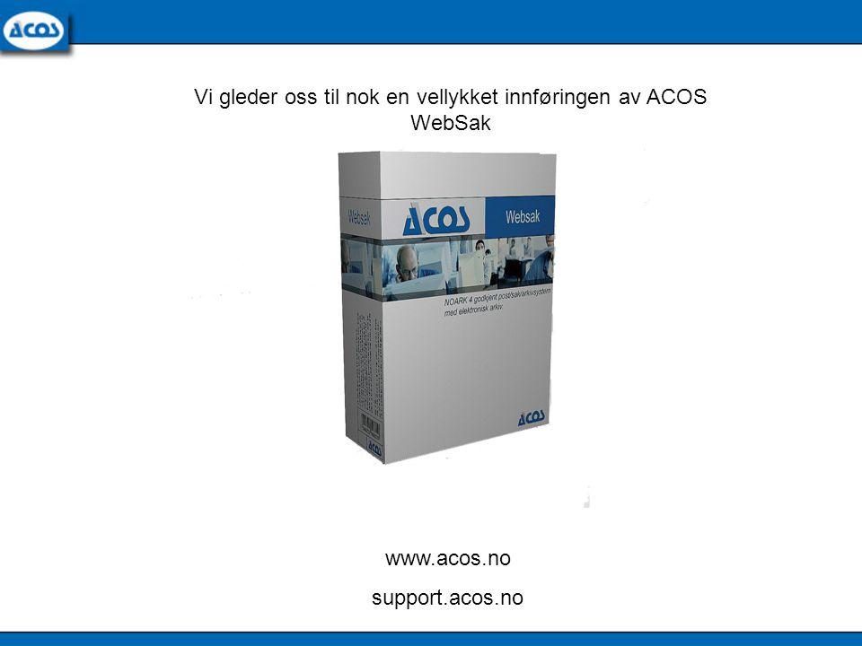 Vi gleder oss til nok en vellykket innføringen av ACOS WebSak