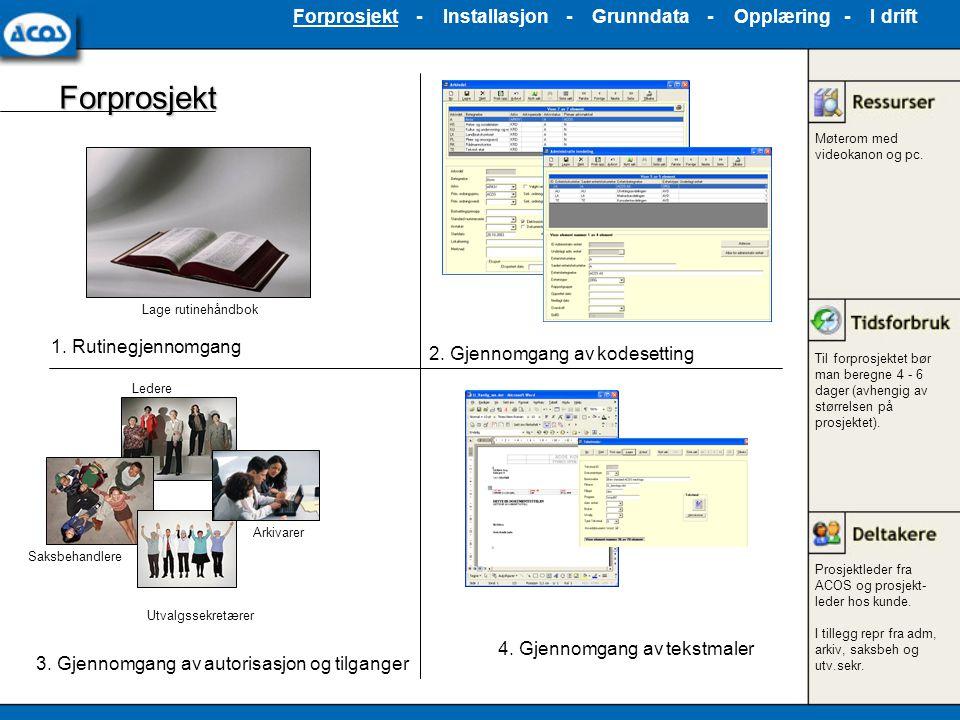 Forprosjekt - Installasjon - Grunndata - Opplæring - I drift
