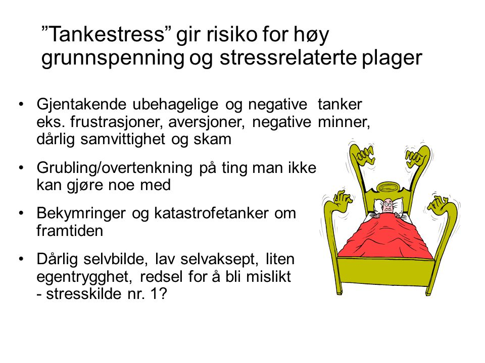 Tankestress gir risiko for høy grunnspenning og stressrelaterte plager