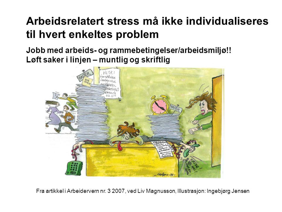 Arbeidsrelatert stress må ikke individualiseres til hvert enkeltes problem