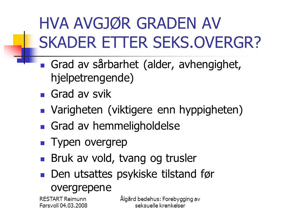 HVA AVGJØR GRADEN AV SKADER ETTER SEKS.OVERGR