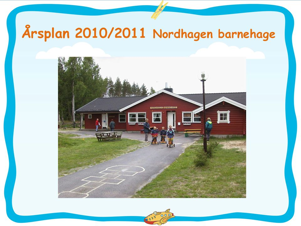 Årsplan 2010/2011 Nordhagen barnehage