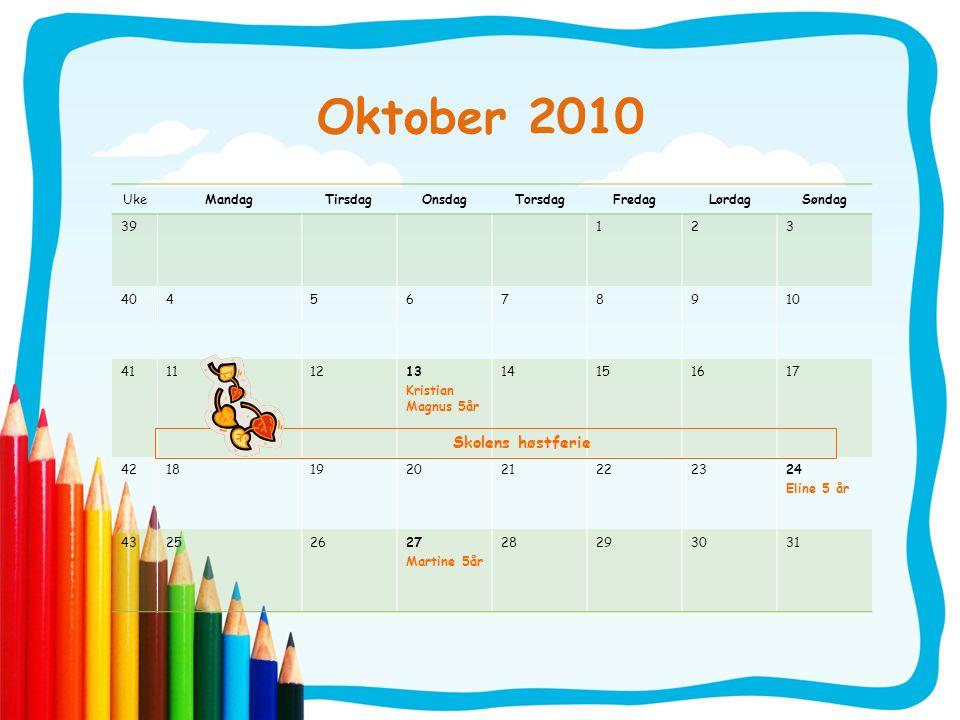 Oktober 2010 Skolens høstferie Uke Mandag Tirsdag Onsdag Torsdag