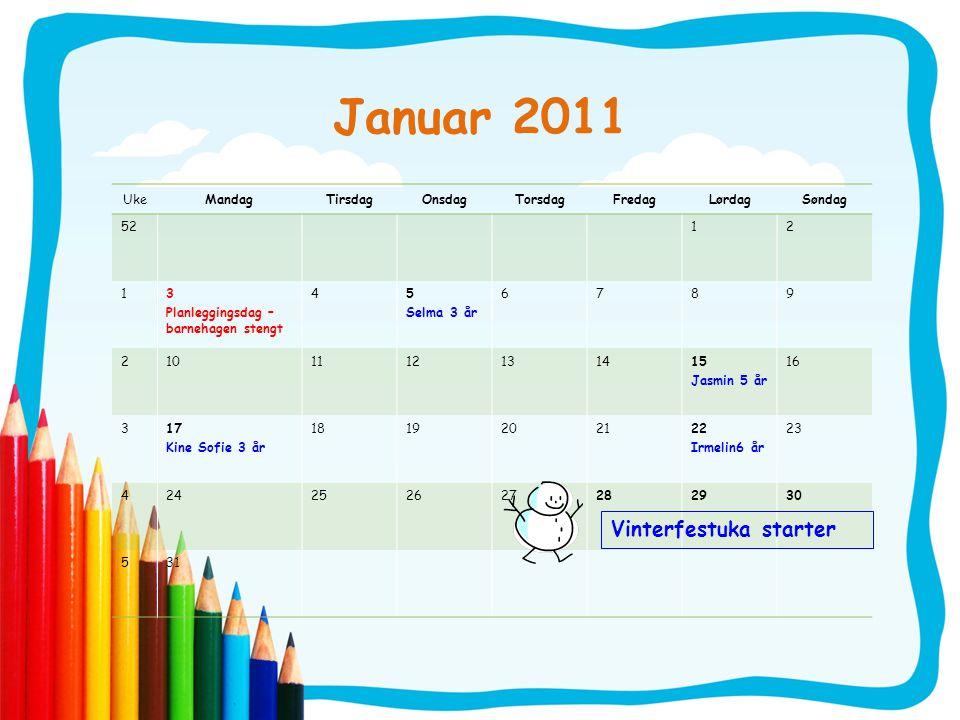 Januar 2011 Vinterfestuka starter Uke Mandag Tirsdag Onsdag Torsdag