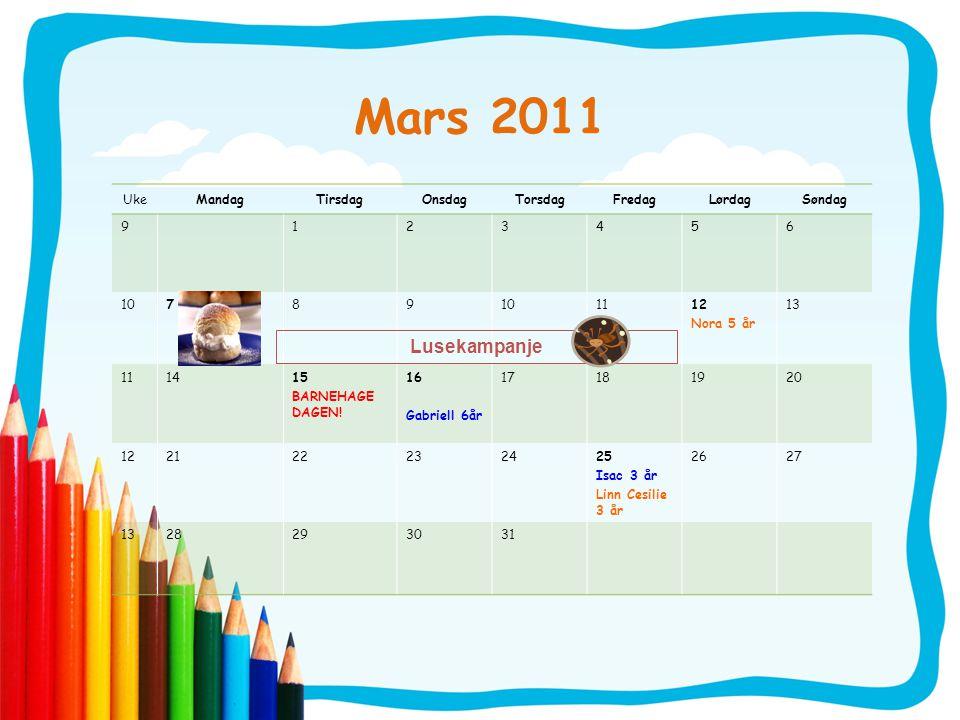 Mars 2011 Lusekampanje Uke Mandag Tirsdag Onsdag Torsdag Fredag Lørdag
