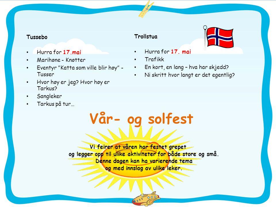 Vår- og solfest Tussebo Trollstua Hurra for 17.mai Hurra for 17. mai