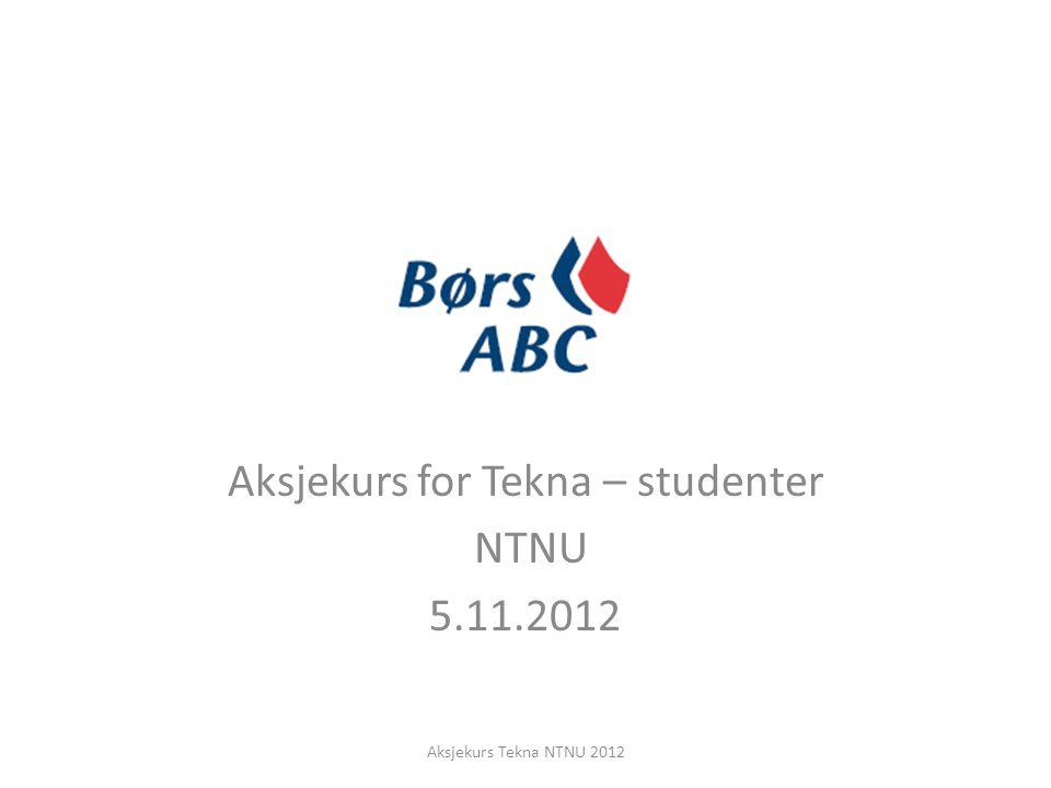 Aksjekurs for Tekna – studenter NTNU 5.11.2012