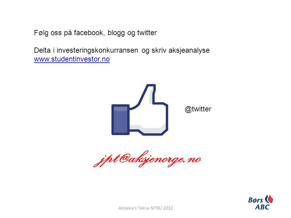 jpt@aksjenorge.no Følg oss på facebook, blogg og twitter