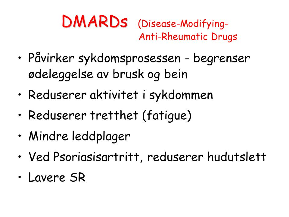 DMARDs (Disease-Modifying- Anti-Rheumatic Drugs
