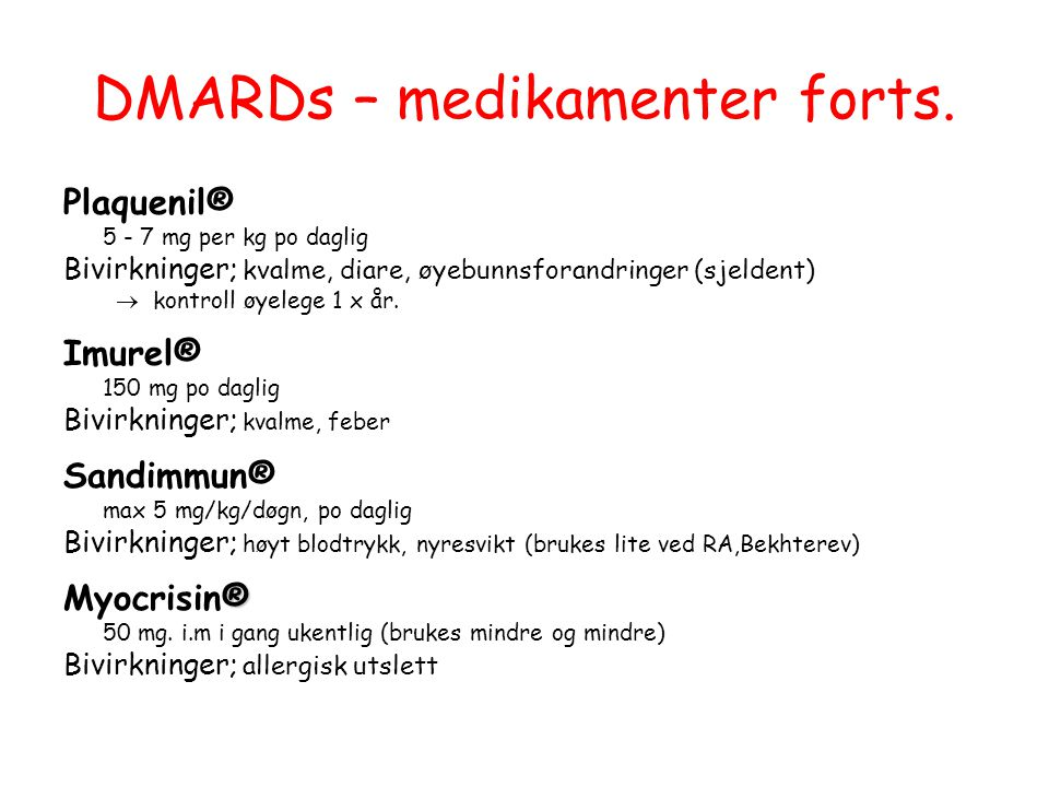 DMARDs – medikamenter forts.
