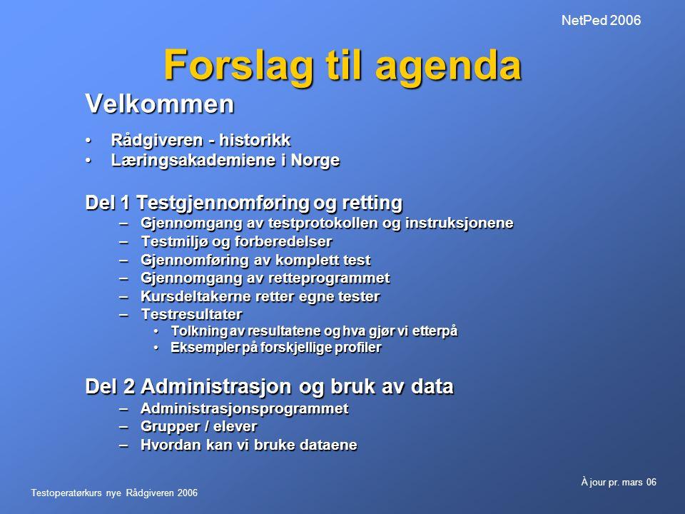 Forslag til agenda Velkommen Del 2 Administrasjon og bruk av data