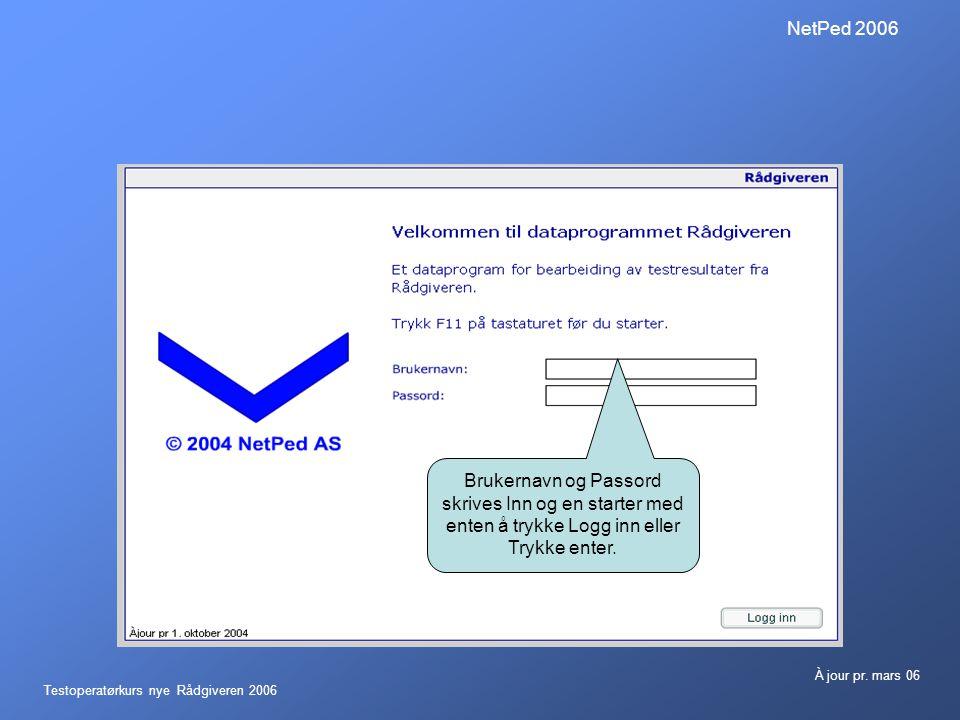 NetPed 2006 Brukernavn og Passord skrives Inn og en starter med enten å trykke Logg inn eller Trykke enter.
