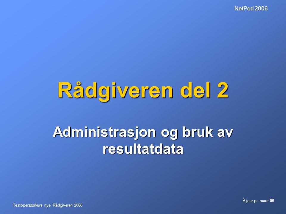 Administrasjon og bruk av resultatdata