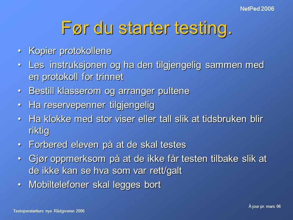 Før du starter testing. Kopier protokollene