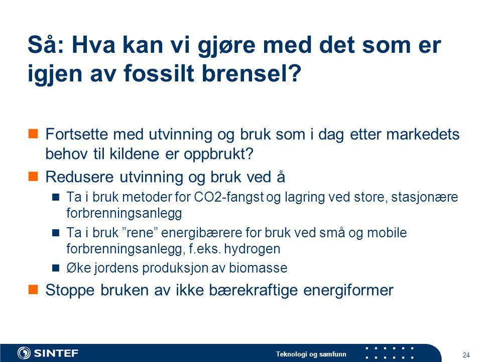 Så: Hva kan vi gjøre med det som er igjen av fossilt brensel