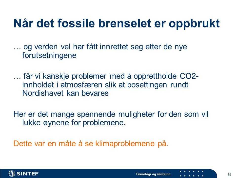 Når det fossile brenselet er oppbrukt