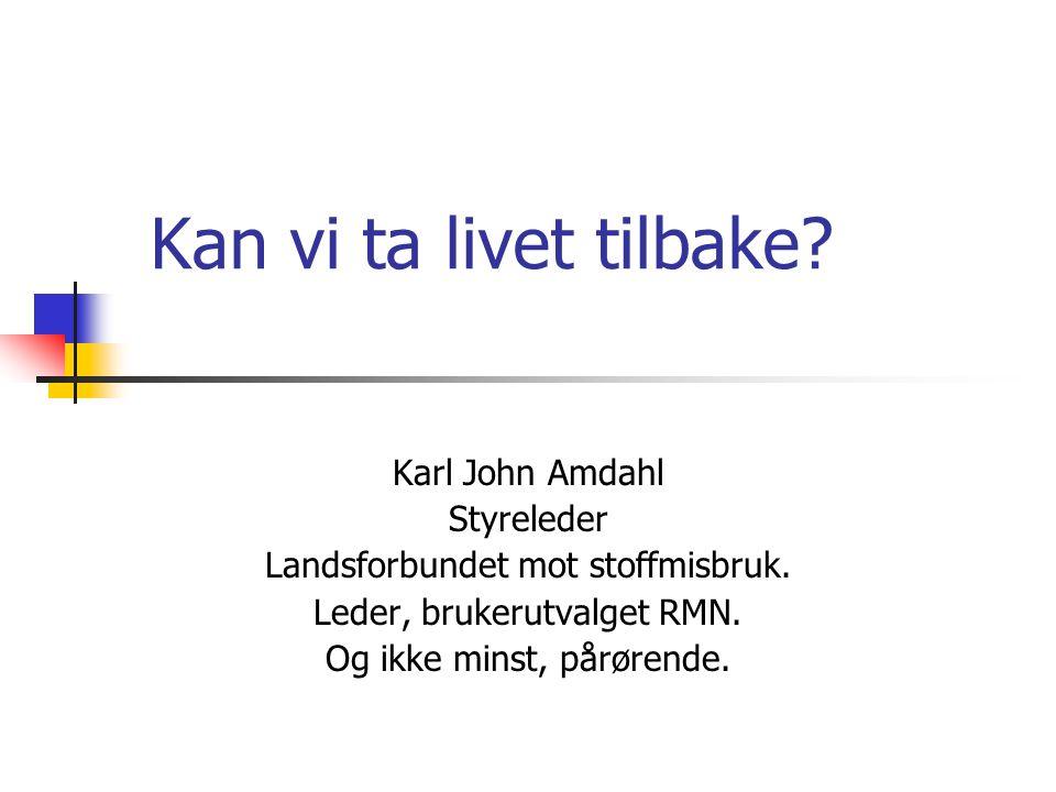 Kan vi ta livet tilbake Karl John Amdahl Styreleder